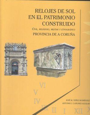 RELOJES DE SOL EN EL PATRIMONIO CONSTRUIDO. PROVINCIA DE A CORUÑA