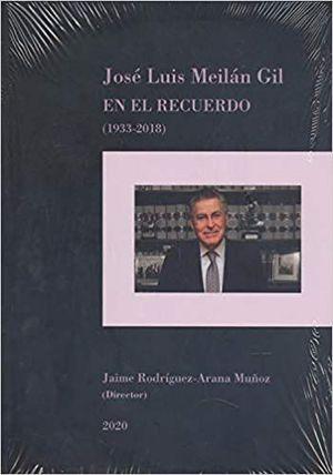 JOSE LUIS MEILAN GIL. EN EL RECUERDO (1933-2018)