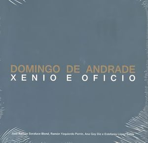 DOMINGO DE ANDRADE. XENIO E OFICIO