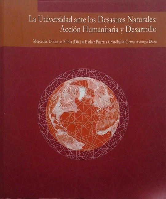 UNIVERSIDAD ANTE LOS DESASTRES NATURALES: ACCIÓN HUMANITARIA Y DESARROLLO, LA