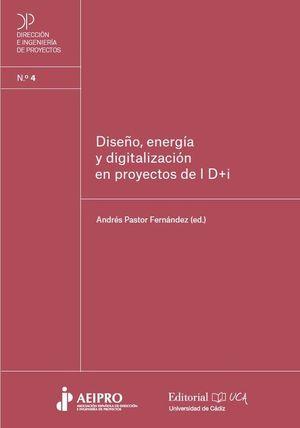 DISEÑO, ENERGÍA Y DIGITALIZACIÓN EN PROYECTOS DE I+D+I