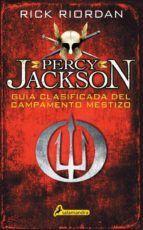 PERCY JACKSON. GUÍA CLASIFICADA DEL CAMPAMENTO MESTIZO