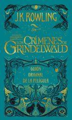 LOS CRÍMENES DE GRINDELWALD. GUION ORIGINAL DE LA PELICULA