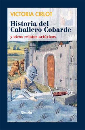 HISTORIA DEL CABALLERO COBARDE Y OTROS RELATOS ARTÚRICOS