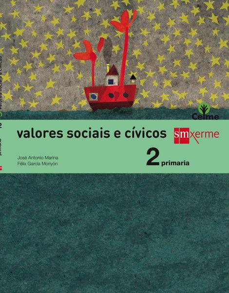 VALORES SOCIAIS E CÍVICOS. 2 PRIMARIA. CELME