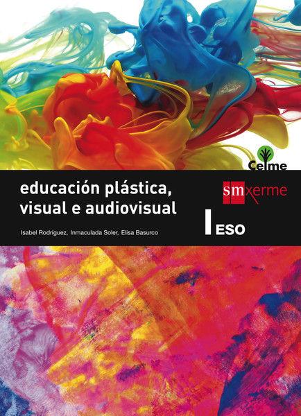 EDUCACIÓN PLÁSTICA, VISUAL E AUDIOVISUAL I. ESO. CELME