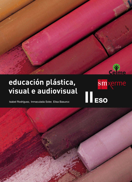 EDUCACIÓN PLÁSTICA, VISUAL  E AUDIOVISUAL II. ESO. CELME