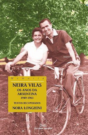 NEIRA VILAS. OS ANOS DA ARXENTINA, 1949-1961