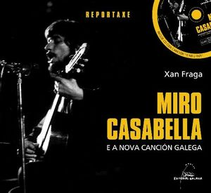MIRO CASABELLA E A NOVA CANCIÓN GALEGA