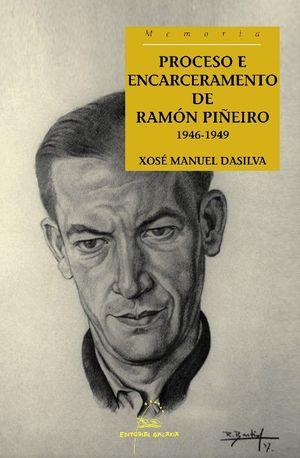 PROCESO E ENCARCERAMENTO DE RAMÓN PIÑEIRO. 1946-1949