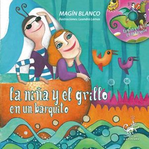 LA NIÑA Y EL GRILLO EN UN BARQUITO (CONTIENE CD)