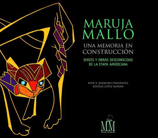 MARUJA MALLO. UNA MEMORIA EN CONSTRUCCIÓN