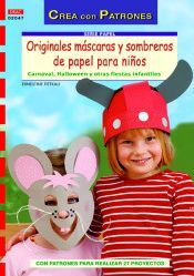 ORIGINALES MASCARAS Y SOMBREROS DE PAPEL PARA NIÑOS