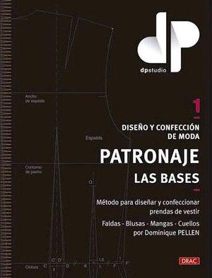 DISEÑO Y CONFECCION DE MODA 1. PATRONAJE: LAS BASES
