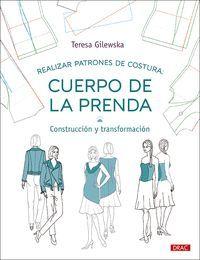 REALIZAR PATRONES DE COSTURA. CUERPO DE LA PRENDA: CONSTRUCCION Y TRANSFORMACION