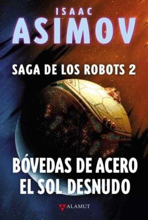 SAGA DE LOS ROBOT 2. BOVEDAS DE ACERO EL SOL DESNUDO