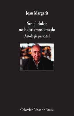 SIN EL DOLOR NO HABRÍAMOS AMADO