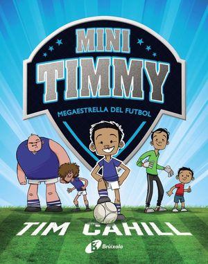 MINI TIMMY 1 - MEGAESTRELLA DEL FUTBOL