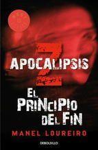 EL PRINCIPIO DEL FIN (APOCALIPSIS Z 1)