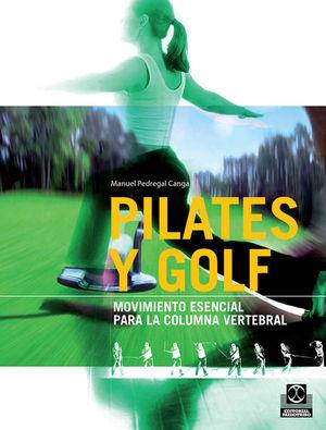 PILATES Y GOLF. MOVIMIENTO ESENCIAL PARA LA COLUMNA VERTEBRAL (BICOLOR)