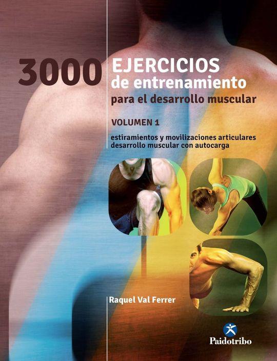 3000 EJERCICIOS DE ENTRENAMIENTO PARA EL DESARROLLO MUSCULAR