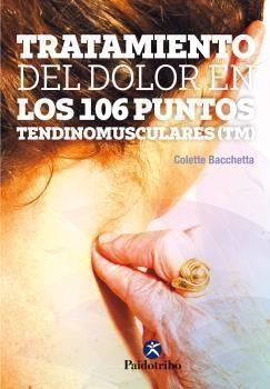 TRATAMIENTO DEL DOLOR EN LOS 106 PUNTOS TENDINOMUSCULARES (TM)