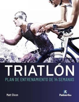 TRIATLON. PLAN DE ENTRENAMIENTO DE 14 SEMANAS