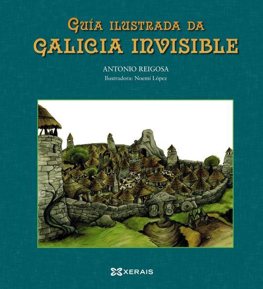 GUÍA ILUSTRADA DA GALICIA INVISIBLE