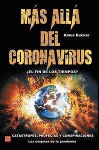 MAS ALLA DEL CORONAVIRUS. CATASTROFES, PROFECIAS Y CONSPIRACIONES