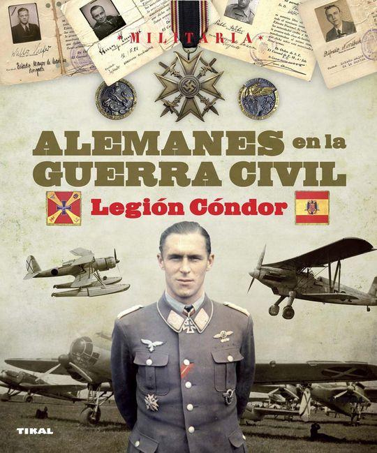 ALEMANES EN LA GUERRA CIVIL. LEGIÓN CÓNDOR