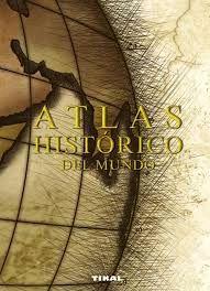 ATLAS HISTÓRICO DEL MUNDO