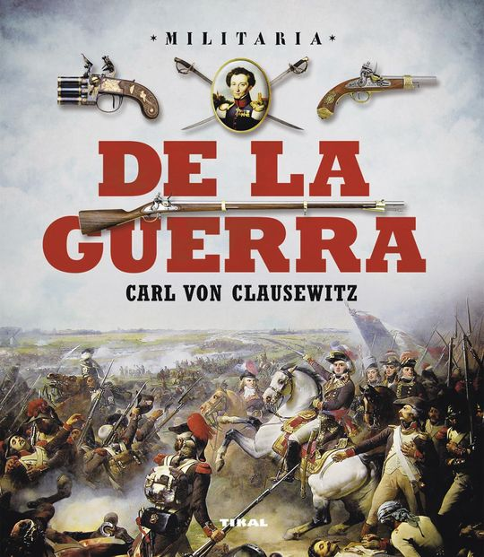 DE LA GUERRA. CARL VON CLAUSEWITZ