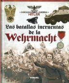 LAS BATALLAS INCRUENTAS DE WEHRMACHT
