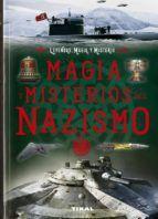 MAGIA Y MISTERIOS DEL NAZISMO. LEYENDAS, MAGIA Y MISTERIO