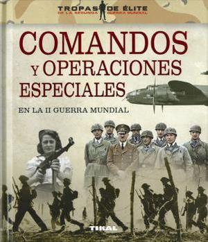 COMANDOS Y OPERACIONES ESPECIALES EN LA II GUERRA MUNDIAL