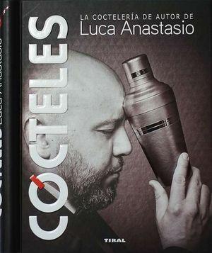 COCTELES. LA COCTELERIA DE AUTOR DE LUCA ANASTASIO