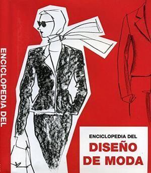 ENCICLOPEDIA DEL DISEÑO DE MODA