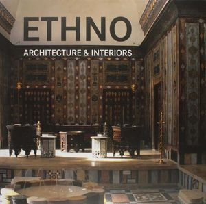 ETHNO ARCHITECTURE AND INTERIORS
