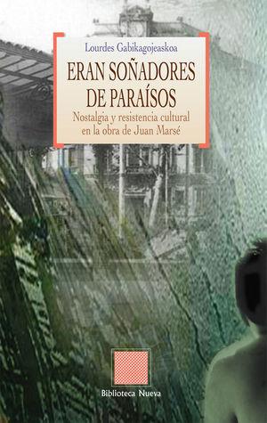 ERAN SOÑADORES DE PARAISOS