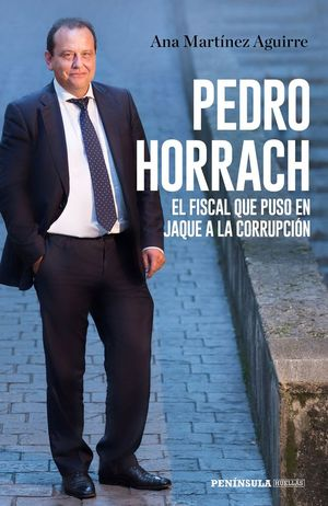PEDRO HORRACH, EL FISCAL QUE PUSO EN JAQUE A LA CORRUPCION