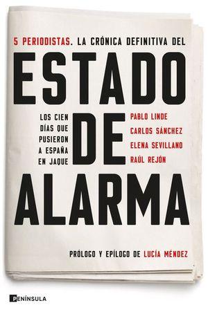 LA CRONICA DEFINITIVA DEL ESTADO DE ALARMA. 5 PERIODISTAS