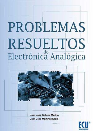 PROBLEMAS RESUELTOS DE ELECTRÓNICA ANALÓGICA