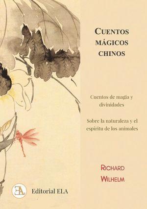CUENTOS MAGICOS CHINOS: CUENTOS DE MAGIA Y DIVINIDADES