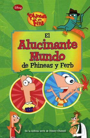 PYF. EL ALUCINANTE MUNDO DE PHINEAS Y FERB