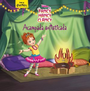 FANCY NANCY CLANCY: ACAMPADA SOFISTICADA