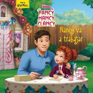 FANCY NANCY CLANCY: NANCY VA A TRABAJAR