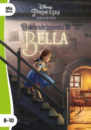 EL DESCUBRIMIENTO DE BELLA. DISNEY PRINCESAS ORIGENES