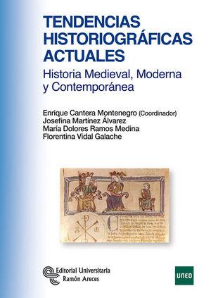 TENDENCIAS HISTORIOGRÁFICAS ACTUALES. HISTORIA MEDIEVAL, MODERNA Y CONTEMPORÁNEA