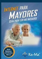 INTERNET PARA MAYORES. GUÍA PARA LOS NO INICIADOS