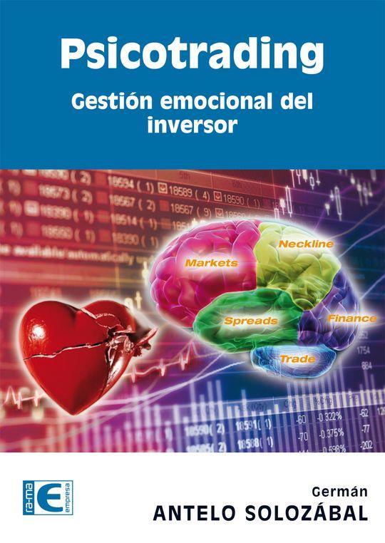 PSICOTRADING. GESTIÓN EMOCIONAL DEL INVERSOR